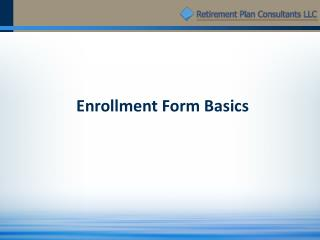 Enrollment Form Basics