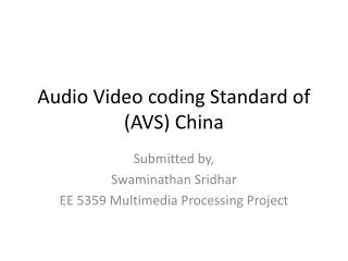 Audio Video coding Standard of (AVS) China
