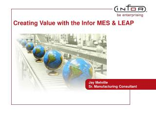 Creating Value with the Infor MES & LEAP
