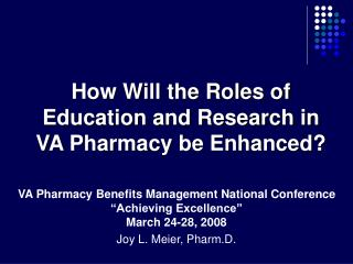 VA Pharmacy Benefits Management National Conference  �Achieving Excellence� March 24-28, 2008