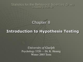 Statistics for the Behavioral Sciences (5 th  ed.) Gravetter & Wallnau