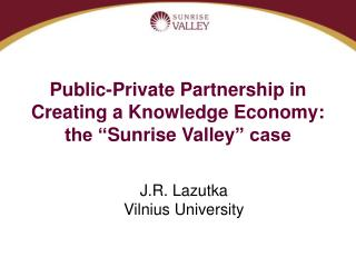 Public-Private Partnership in Creating a Knowledge Economy: the  Sunrise Valley  case
