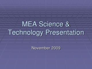 MEA Science & Technology Presentation