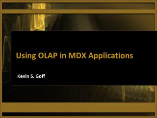 Using OLAP in MDX Applications