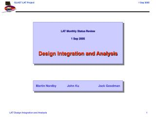 LAT Monthly Status Review 1 Sep 2005 Design Integration and Analysis