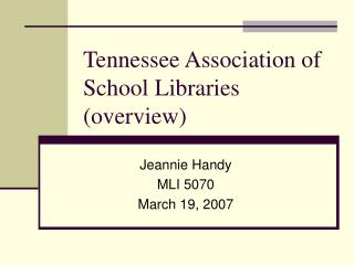 Tennessee Association of School Libraries (overview)