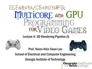 Lecture 4: 3D Rendering Pipeline (I)