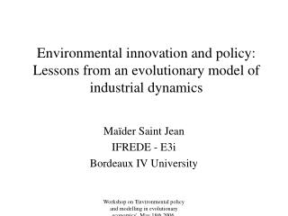 Environmental innovation and policy: Lessons from an evolutionary model of industrial dynamics