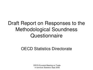 Draft Report on Responses to the Methodological Soundness Questionnaire
