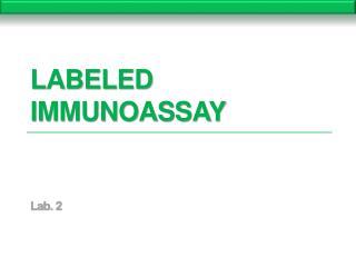 Labeled Immunoassay