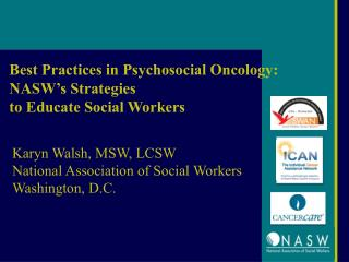 Best Practices in Psychosocial Oncology: NASW's Strategies  to Educate Social Workers