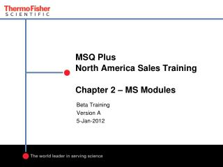 MSQ Plus  North America Sales Training Chapter 2 – MS Modules