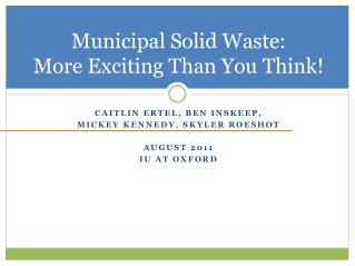 Municipal Solid Waste:  More Exciting Than You Think!