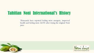 Tahitian Noni International's History