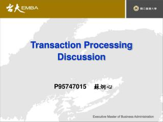 Transaction Processing Discussion