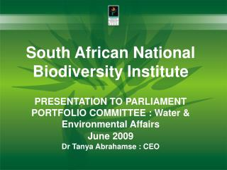 South African National Biodiversity Institute PRESENTATION TO PARLIAMENT