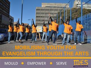 MOBILISING YOUTH FOR EVANGELISM THROUGH THE ARTS