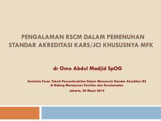 pengalaman  RSCM  dalam pemenuhan standar akreditasi kars / jci khususnya  MFK