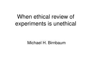 When ethical review of experiments is unethical