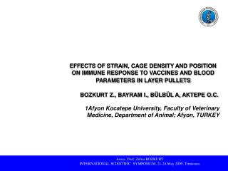1Afyon Kocatepe University, Faculty of Veterinary Medicine, Department of Animal; Afyon , TURKEY
