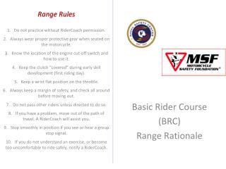 Basic Rider Course (BRC)  Range Rationale