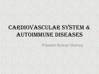 CARDIOVASCULAR SYSTEM & AUTOIMMUNE DISEASES