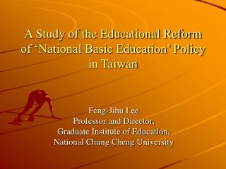 A Study of the Educational Reform of �National Basic Education� Policy in Taiwan