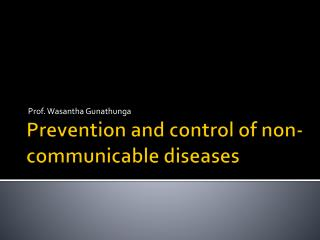 Prevention and control of non-communicable diseases
