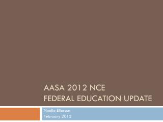 AASA 2012 NCE Federal Education Update