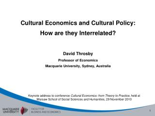 Cultural Economics and Cultural Policy:  How are they Interrelated? David Throsby