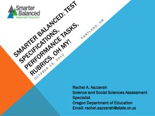Smarter Balanced: Test Specifications, Performance Tasks, Rubrics, oh My!
