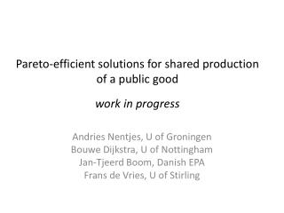 Pareto-efficient solutions for shared production of a public good work in progress