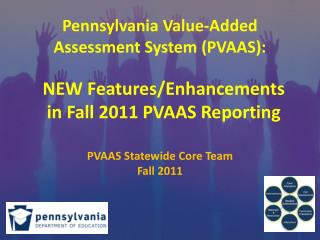 Pennsylvania Value-Added  Assessment System (PVAAS):