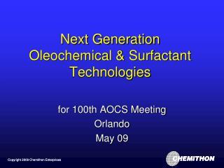 Next Generation Oleochemical & Surfactant Technologies