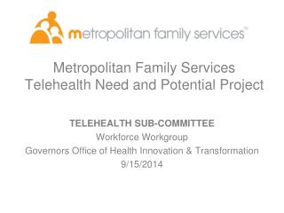 Metropolitan Family Services Telehealth Need and Potential Project