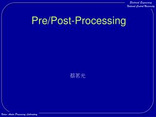 Pre/Post-Processing