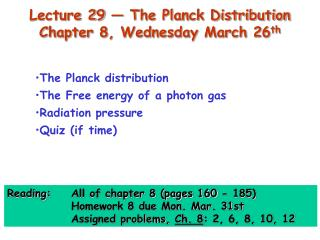 Lecture 29 — The Planck Distribution  Chapter 8, Wednesday March 26 th