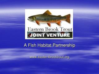 A Fish Habitat Partnership easternbrooktrout