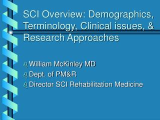 SCI Overview: Demographics, Terminology, Clinical issues, & Research Approaches