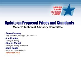 Update on Proposed Prices and Standards 	Mailers' Technical Advisory Committee