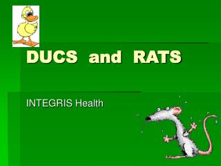 DUCS  and  RATS