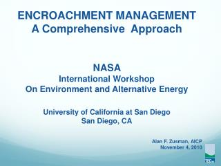ENCROACHMENT MANAGEMENT A Comprehensive  Approach NASA  International Workshop