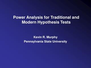Power Analysis for Traditional and Modern Hypothesis Tests