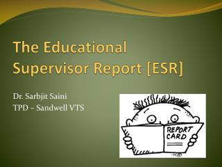 The Educational Supervisor Report [ESR]