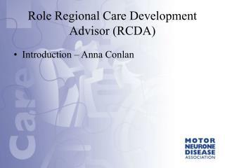 Role Regional Care Development Advisor (RCDA)