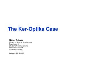 The Ker-Optika Case