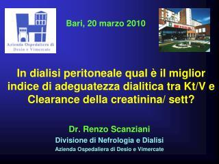 Dr. Renzo Scanziani Divisione di Nefrologia e Dialisi  Azienda Ospedaliera di Desio e Vimercate