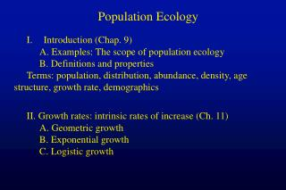 Population Ecology Introduction (Chap. 9) A. Examples: The scope of population ecology