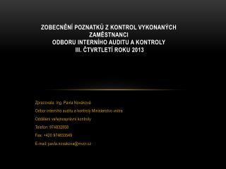 Zpracovala: Ing. Pavla Nováková Odbor interního auditu a kontroly Ministerstvo vnitra