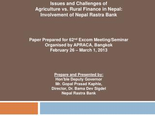 Issues and Challenges of Agriculture vs. Rural Finance in Nepal: Involvement of Nepal Rastra Bank
